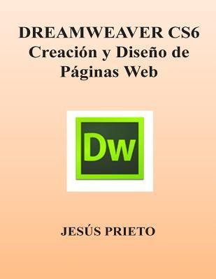 DREAMWEAVER CS6. Creacion y Diseno de Paginas Web