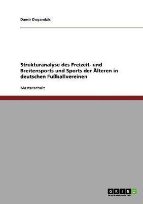 Strukturanalyse des Freizeit- und Breitensports und Sports der Älteren in deutschen Fußballvereinen