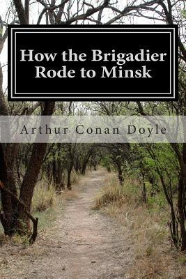 How the Brigadier Rode to Minsk