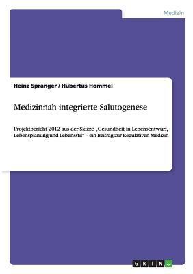 Medizinnah integrierte Salutogenese