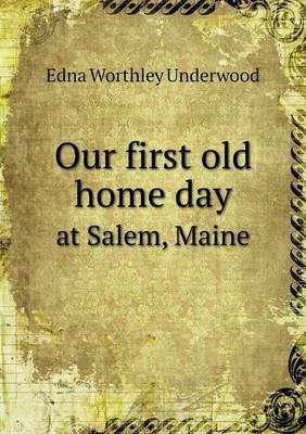 Our First Old Home Day at Salem, Maine