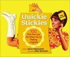Quickie Stickies