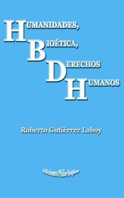 Humanidades, BioTtica, Derechos Humanos