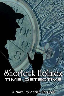 Sherlock Holmes, Time Detective
