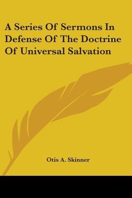 A Series of Sermons in Defense of the Doctrine of Universal Salvation