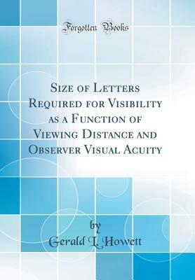 Size of Letters Required for Visibility as a Function of Viewing Distance and Observer Visual Acuity (Classic Reprint)