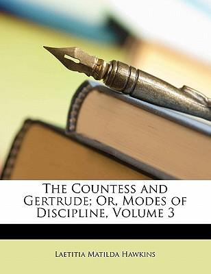 The Countess and Gertrude; Or, Modes of Discipline, Volume 3