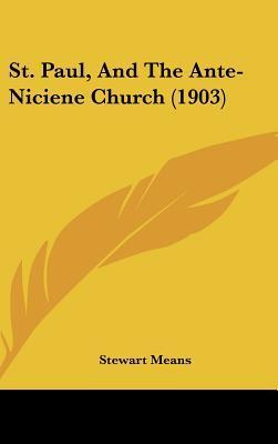St. Paul, and the Ante-Niciene Church (1903)