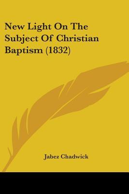 New Light on the Subject of Christian Baptism