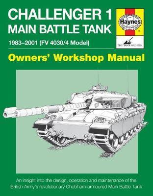 Haynes Challenger 1 Main Battle Tank 1983-2001 Fv 4030/4 Model Owners' Workshop Manual