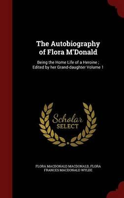 The Autobiography of Flora M'Donald