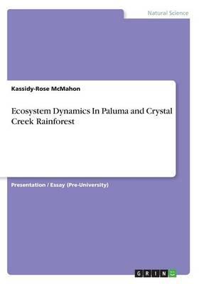 Ecosystem Dynamics In Paluma and Crystal Creek Rainforest