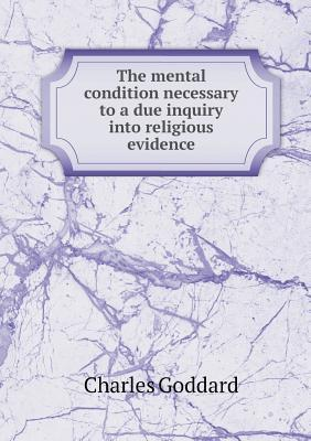 The Mental Condition Necessary to a Due Inquiry Into Religious Evidence