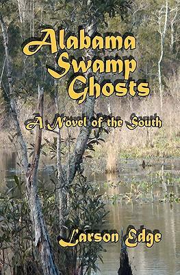Alabama Swamp Ghosts
