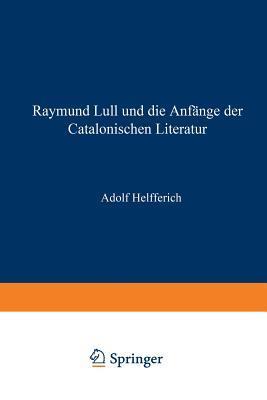 Raymund Lull Und Die Anfänge Der Catalonischen Literatur