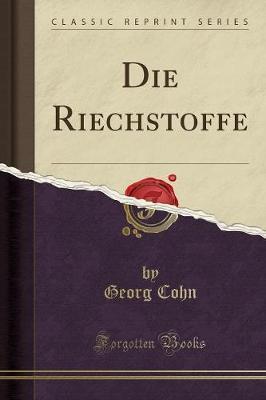 Die Riechstoffe (Classic Reprint)