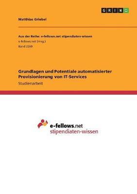 Grundlagen und Potentiale automatisierter Provisionierung von IT-Services