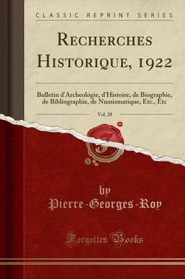 Recherches Historique, 1922, Vol. 28