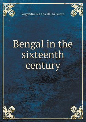 Bengal in the Sixteenth Century