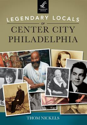 Legendary Locals of Center City Philadelphia Pennsylvania