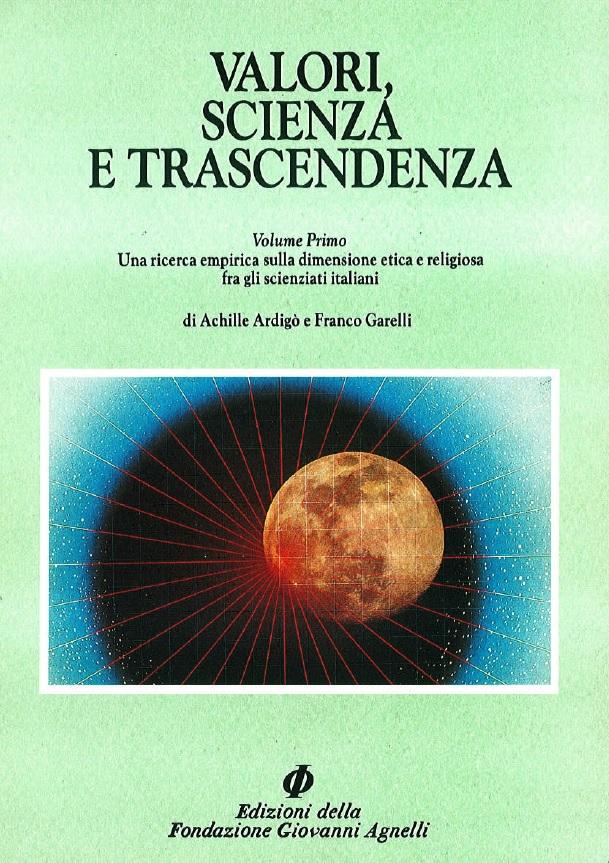 Valori, scienza e trascendenza / Una ricerca empirica sulla dimensione etica e religiosa fra gli scienziati italiani