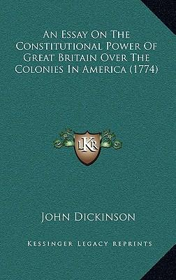 An Essay on the Constitutional Power of Great Britain Over the Colonies in America (1774)