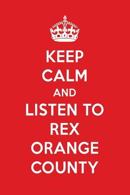Keep Calm And Listen To Rex Orange County