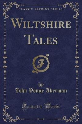 Wiltshire Tales (Classic Reprint)