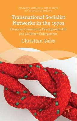 Transnational Socialist Networks in the 1970s