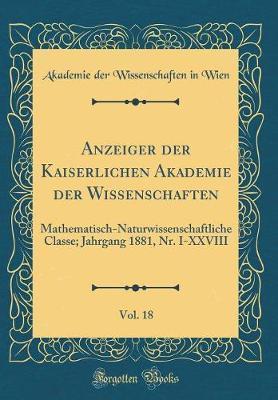 Anzeiger der Kaiserlichen Akademie der Wissenschaften, Vol. 18