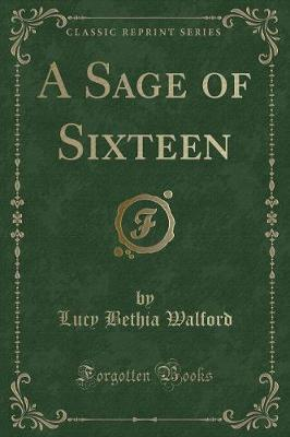 A Sage of Sixteen (Classic Reprint)