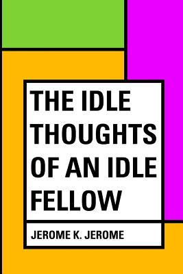 The Idle Thoughts of...