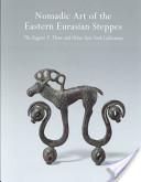 Nomadic Art of the Eastern Eurasian Steppes