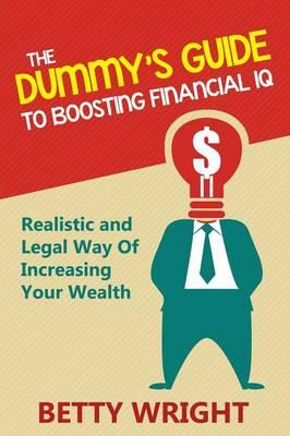 The Dummy's Guide To Boosting Financial IQ