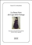La dama Nera del lago della Fontega. Una storia veneta del XVIII secolo fra mistero, realtà e leggende