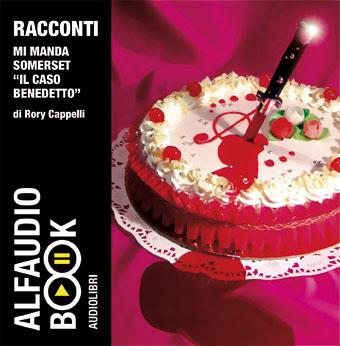 Mi manda Somerset. «Il caso Benedetto». Audiolibro. 2 CD Audio