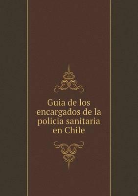 Guia de Los Encargados de La Policia Sanitaria En Chile