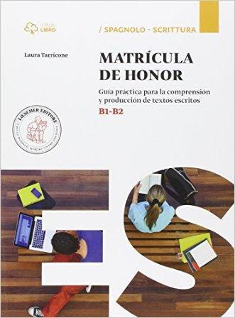 Matricula de honor. Guía práctica para el comentario de textos y la producción escrita. Livello B1-B2. Per il triennio. Con espansione online