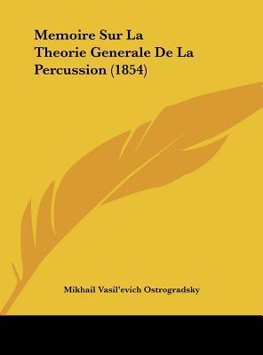 Memoire Sur La Theorie Generale de La Percussion (1854)