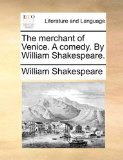 The Merchant of Venice. a Comedy. by William Shakespeare.
