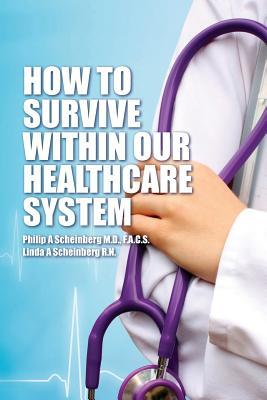 How to Survive Within Our Healthcare System