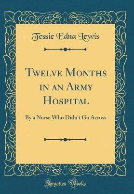 Twelve Months in an Army Hospital