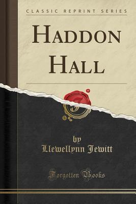 Haddon Hall (Classic Reprint)