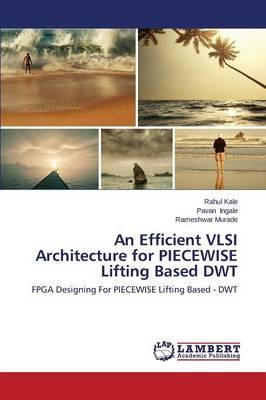 An Efficient VLSI Architecture for PIECEWISE Lifting Based DWT