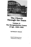 The Church Through the Years: The reorganization comes of age, 1860-1992
