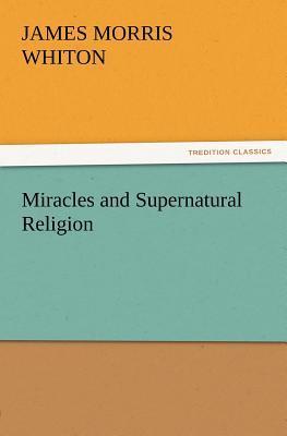 Miracles and Superna...