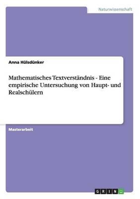 Mathematisches Textverständnis. Eine empirische Untersuchung von Haupt- und Realschülern