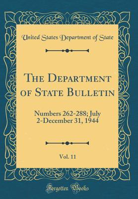 The Department of State Bulletin, Vol. 11