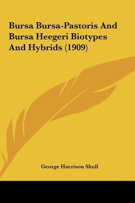 Bursa Bursa-Pastoris and Bursa Heegeri Biotypes and Hybrids (1909)