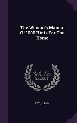 The Woman's Manual of 1000 Hints for the Home